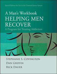 Helping Men Recover: A Man's Workbook: A ... [9780470486566]