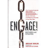 Engage! The complete guide for brands and businesses to build, cultivate, and measure success int and new Web (ISBN = 9781)