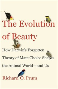The Evolution of Beauty美丽进化论by Richard O. Prum