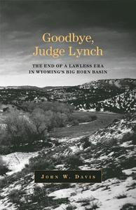 Goodbye, Judge Lynch: The End of the Lawl... [9780806137742]