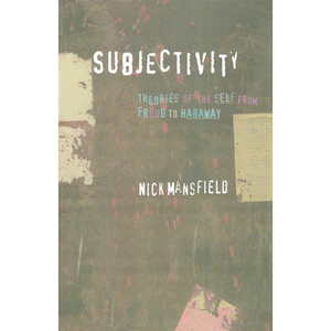【中商原版】从弗洛伊德到哈拉维的自我理论 英文 Subjectivity: Theories of the Self from Freud to Haraway Nick Mansfield