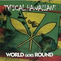 World Goes Round Typical Hawaiians CD